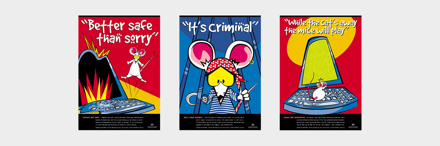 Posters designed for IT security campaign for Commonwealth Department of Education Training and Youth Affairs.