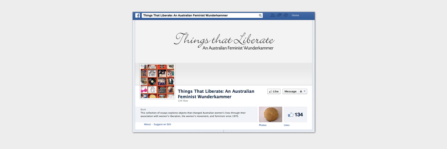 Facebook graphic designed by Brisbane based graphic designer Megan Taylor for the book Things That Liberate - An Australian Feminist Wunderkammer